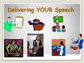 Delivering YOUR Speech