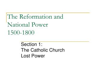 The Reformation and National Power 1500-1800