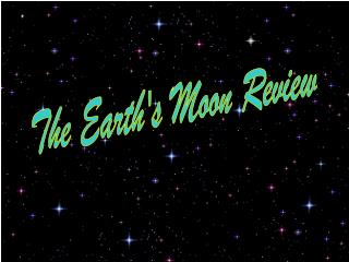The Earth's Moon Review