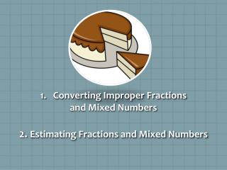 2.  Estimating Fractions and Mixed Numbers