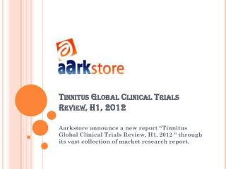 Tinnitus Global Clinical Trials Review, H1, 2012