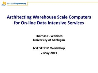 Architecting Warehouse Scale Computers for On-line  Data Intensive  Services