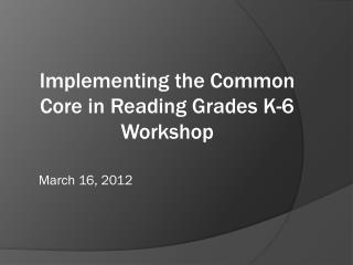 Implementing the Common Core in Reading Grades K-6 Workshop