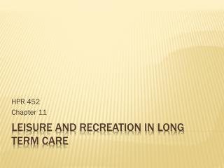 Leisure and Recreation in Long Term Care