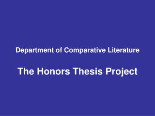 Department of Comparative Literature The Honors Thesis Project