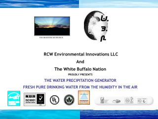 RCW Environmental Innovations LLC And The White Buffalo Nation PROUDLY PRESENTS