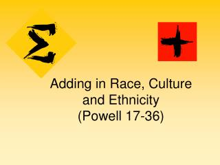 Adding in Race, Culture and Ethnicity  (Powell 17-36)