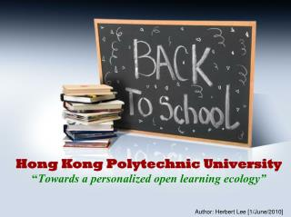 "Hong Kong Polytechnic University "" Towards  a personalized  open learning ecology"""