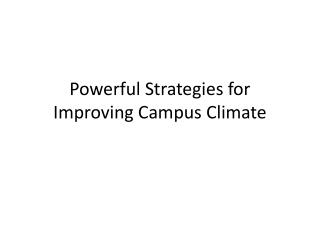 Powerful Strategies for Improving Campus Climate