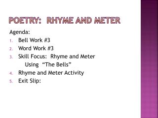 Poetry:  rhyme and meter