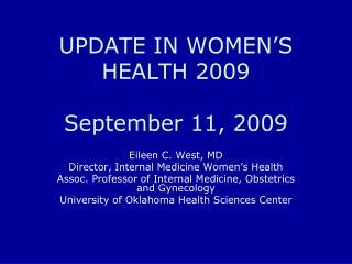 UPDATE IN WOMEN'S HEALTH 2009 September 11, 2009