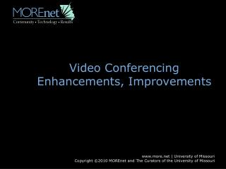 Video Conferencing Enhancements, Improvements