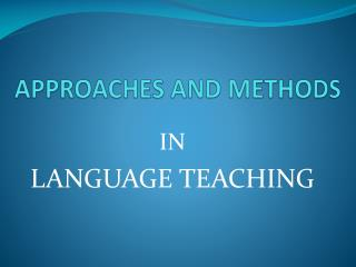APPROACHES AND METHODS