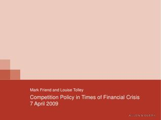 Competition Policy in Times of Financial Crisis 7 April 2009