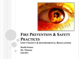 Fire Prevention & Safety Practices Unit 5 Safety & Governmental Regulations