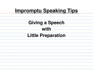 Impromptu Speaking Tips Giving a Speech with Little Preparation