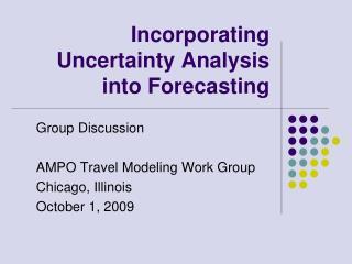 Incorporating Uncertainty Analysis into Forecasting