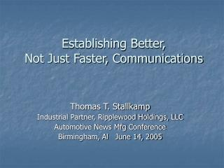 Establishing Better,  Not Just Faster, Communications