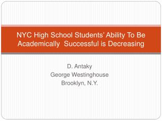 NYC High School Students' Ability To Be Academically  Successful is Decreasing