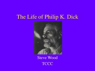 The Life of Philip K. Dick