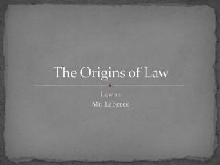 The Origins of Law