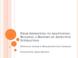 From Imprinting to Adaptation: Building a History of Affective Interaction
