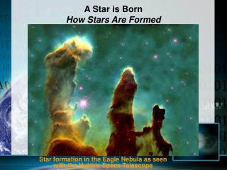 A Star is Born How Stars Are Formed