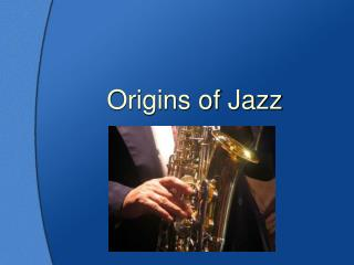 Origins of Jazz
