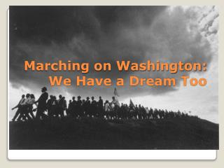 Marching on Washington: We Have a Dream Too