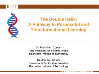 The Double Helix:  A Pathway to Purposeful and  Transformational Learning