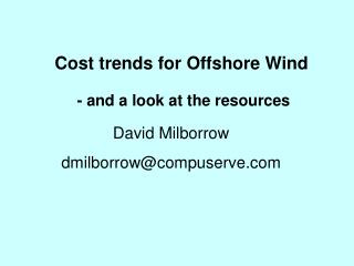 Cost trends for Offshore Wind  - and a look at the resources