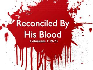 Reconciled By His Blood