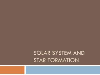 Solar System and Star Formation