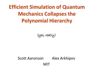Efficient Simulation of Quantum Mechanics Collapses the Polynomial Hierarchy