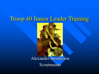 Troop 40 Junior Leader Training