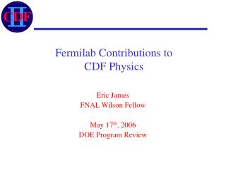 Fermilab Contributions to CDF Physics