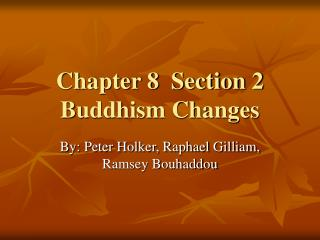 Chapter 8  Section 2 Buddhism Changes