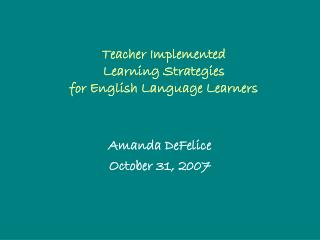 Teacher Implemented  Learning Strategies  for English Language Learners