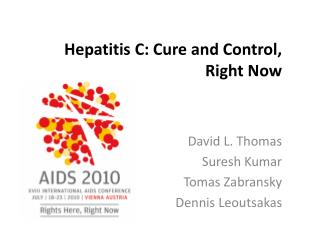 Hepatitis C: Cure and Control,  Right Now