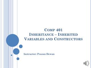 Comp 401 Inheritance – Inherited Variables and Constructors