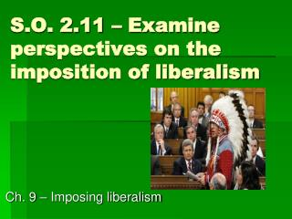 S.O. 2.11 – Examine perspectives on the imposition of liberalism