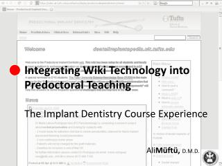 Integrating Wiki Technology into Predoctoral Teaching  The Implant Dentistry Course Experience