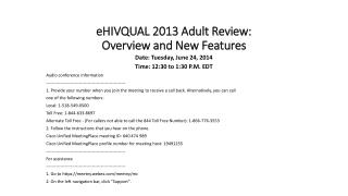 eHIVQUAL 2013 Adult Review:  Overview  and New Features