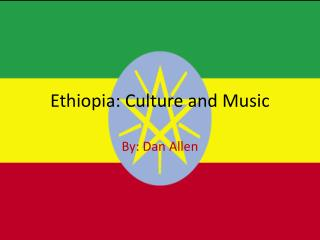 Ethiopia: Culture and Music