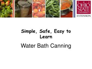 Simple, Safe, Easy to Learn Water Bath Canning