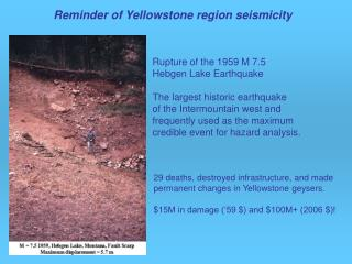 29 deaths, destroyed infrastructure, and made permanent changes in Yellowstone geysers.