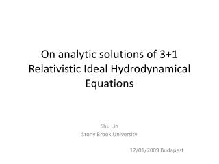 On analytic solutions of 3+1 Relativistic Ideal Hydrodynamical Equations