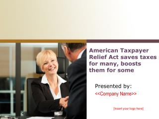 American Taxpayer Relief Act saves taxes for many, boosts them for some