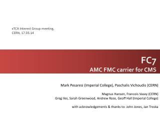 FC7 AMC FMC carrier for CMS