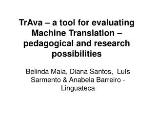 TrAva – a tool for evaluating Machine Translation – pedagogical and research possibilities